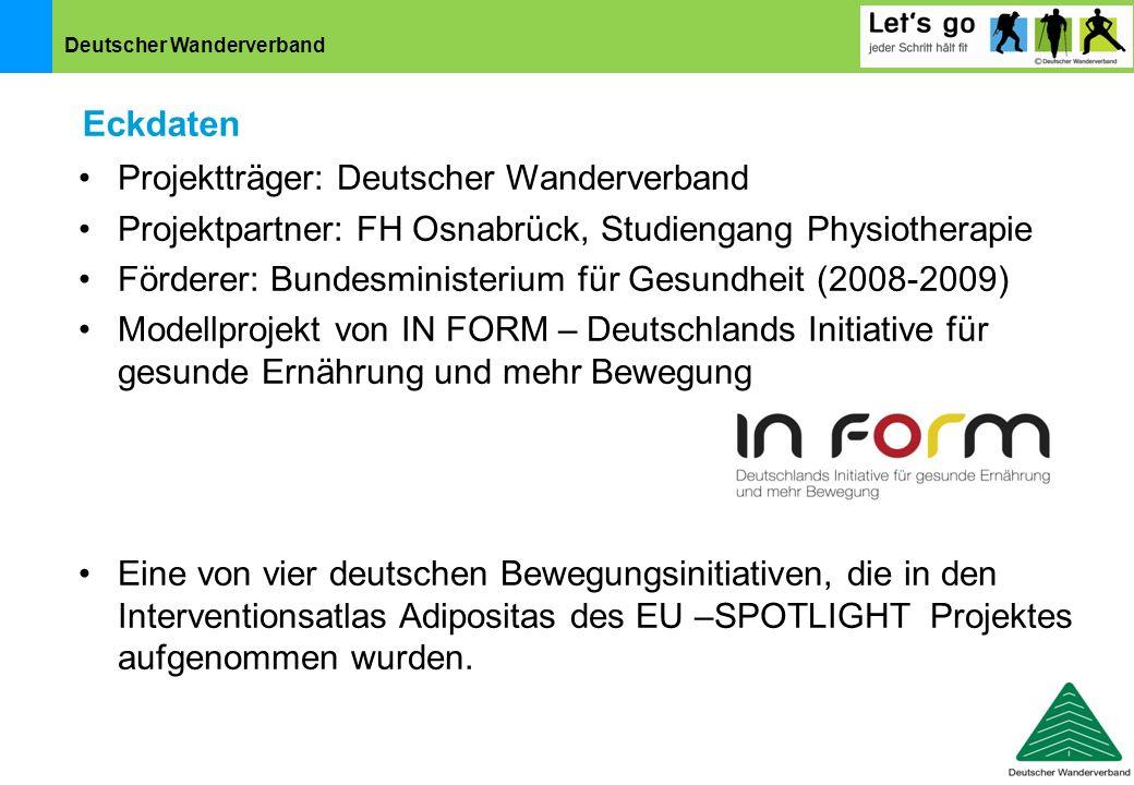 Deutscher Wanderverband Projektträger: Deutscher Wanderverband Projektpartner: FH Osnabrück, Studiengang Physiotherapie Förderer: Bundesministerium fü