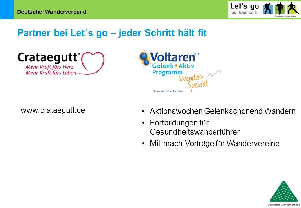 Deutscher Wanderverband Partner bei Let´s go – jeder Schritt hält fit www.crataegutt.de Aktionswochen Gelenkschonend Wandern Fortbildungen für Gesundh