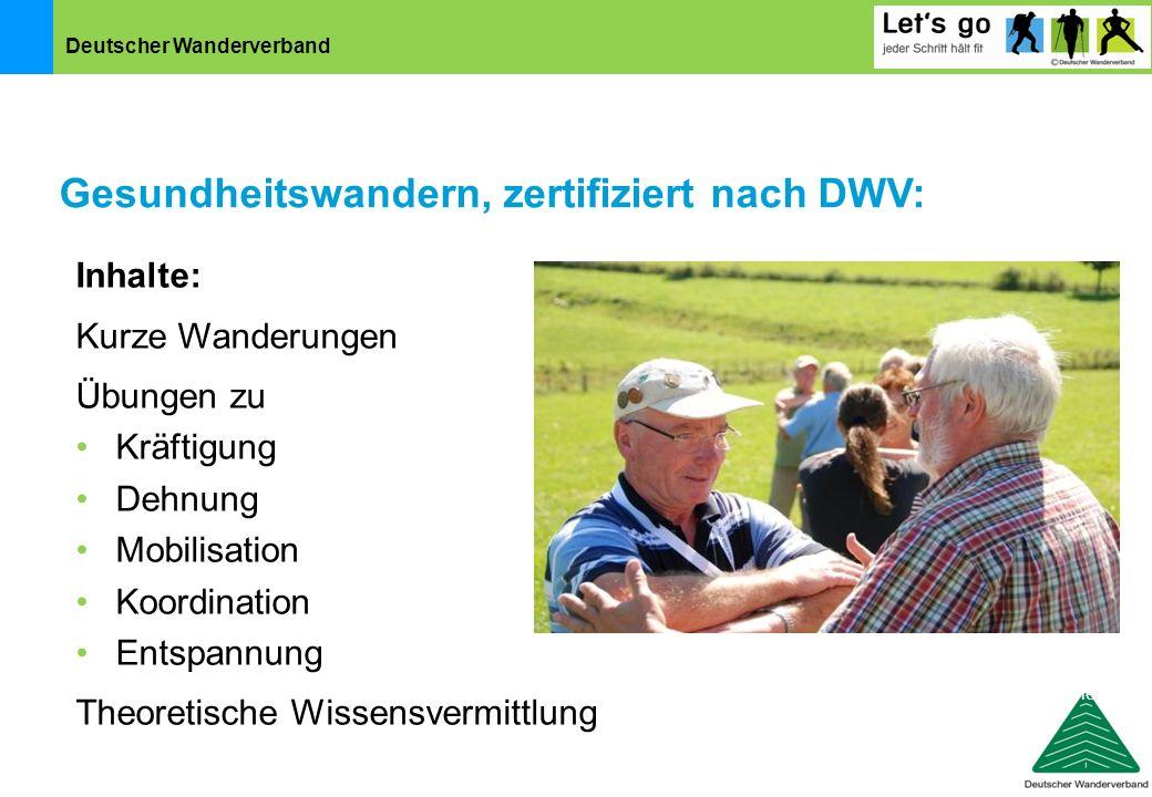 Deutscher Wanderverband Foto: U. Dicks Inhalte: Kurze Wanderungen Übungen zu Kräftigung Dehnung Mobilisation Koordination Entspannung Theoretische Wis