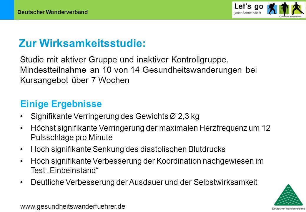 Deutscher Wanderverband Zur Wirksamkeitsstudie: www.gesundheitswanderfuehrer.de Studie mit aktiver Gruppe und inaktiver Kontrollgruppe. Mindestteilnah