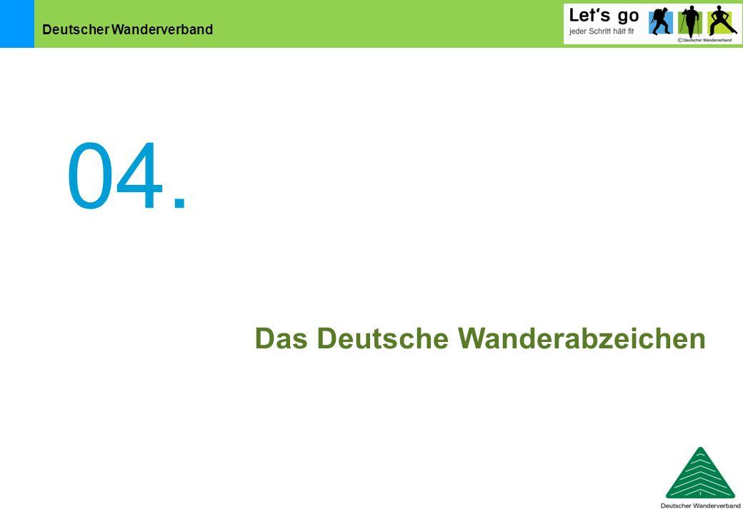 Deutscher Wanderverband 04. Das Deutsche Wanderabzeichen
