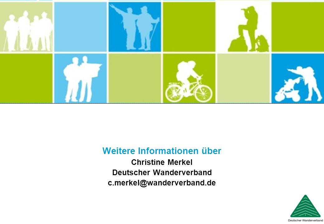 Deutscher Wanderverband Weitere Informationen über Christine Merkel Deutscher Wanderverband c.merkel@wanderverband.de