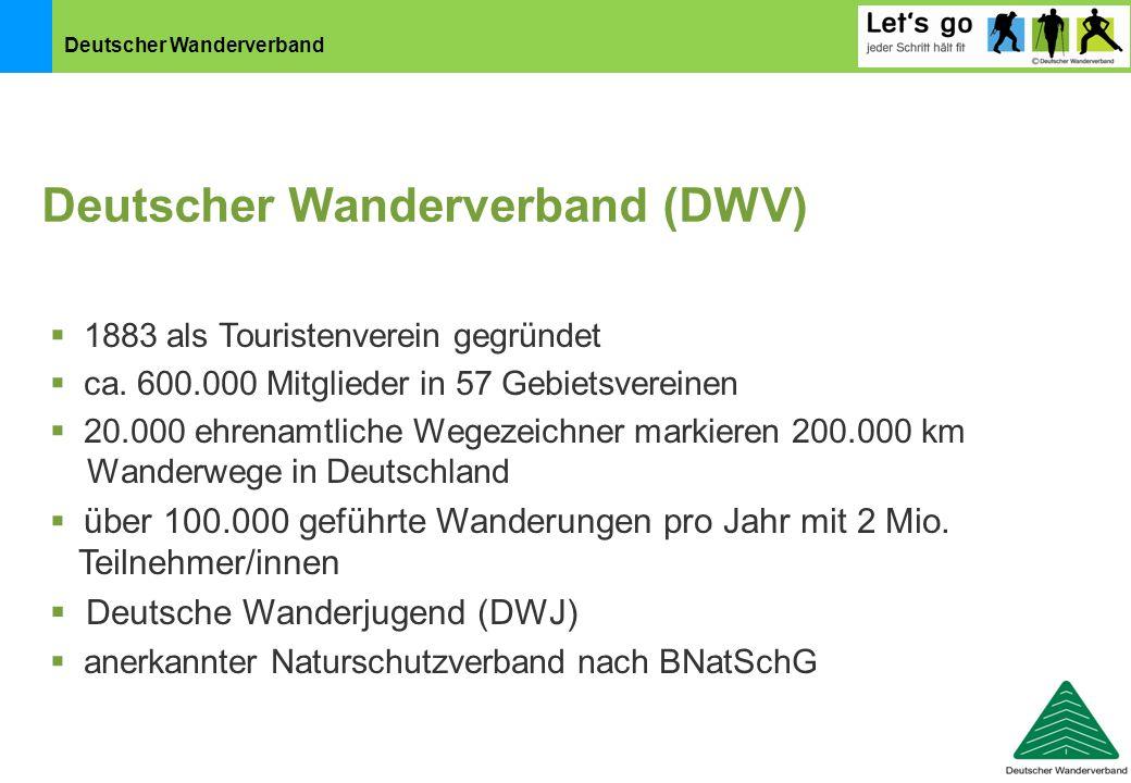 Deutscher Wanderverband  1883 als Touristenverein gegründet  ca. 600.000 Mitglieder in 57 Gebietsvereinen  20.000 ehrenamtliche Wegezeichner markie