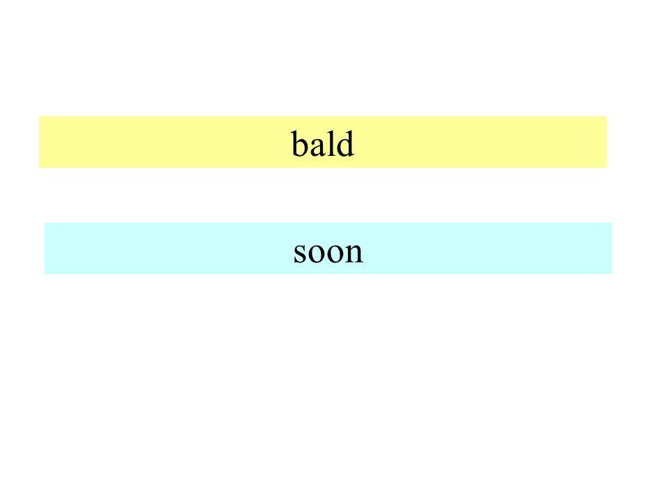 bald soon