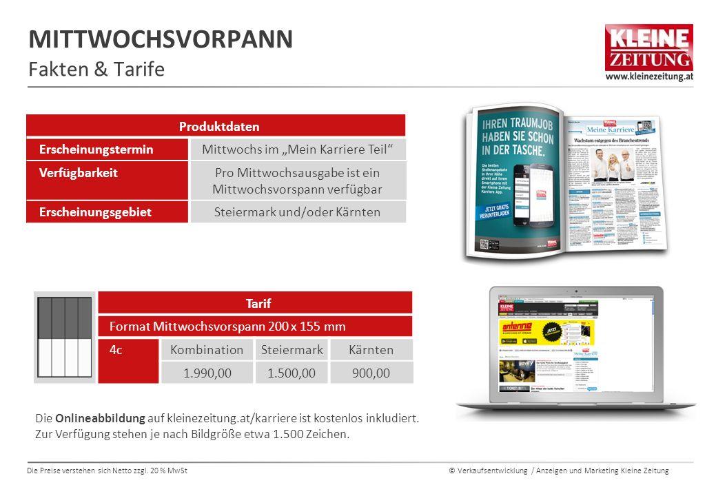 © Verkaufsentwicklung / Anzeigen und Marketing Kleine ZeitungDie Preise verstehen sich Netto zzgl. 20 % MwSt Produktdaten ErscheinungsterminMittwochs