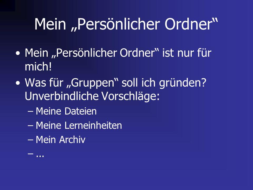 """Mein """"Persönlicher Ordner Mein """"Persönlicher Ordner ist nur für mich."""
