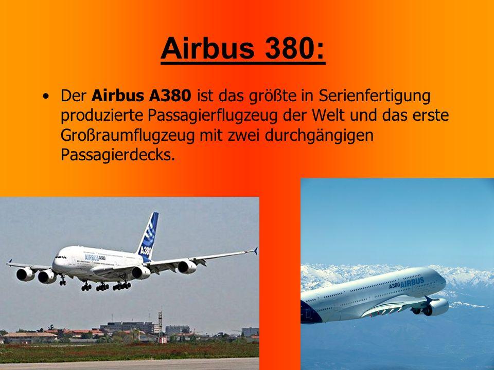 Airbus 380: Der Airbus A380 ist das größte in Serienfertigung produzierte Passagierflugzeug der Welt und das erste Großraumflugzeug mit zwei durchgängigen Passagierdecks.