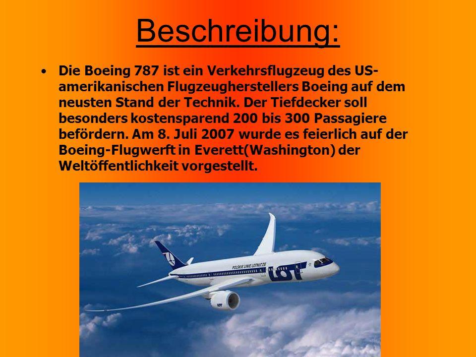 Beschreibung: Die Boeing 787 ist ein Verkehrsflugzeug des US- amerikanischen Flugzeugherstellers Boeing auf dem neusten Stand der Technik.