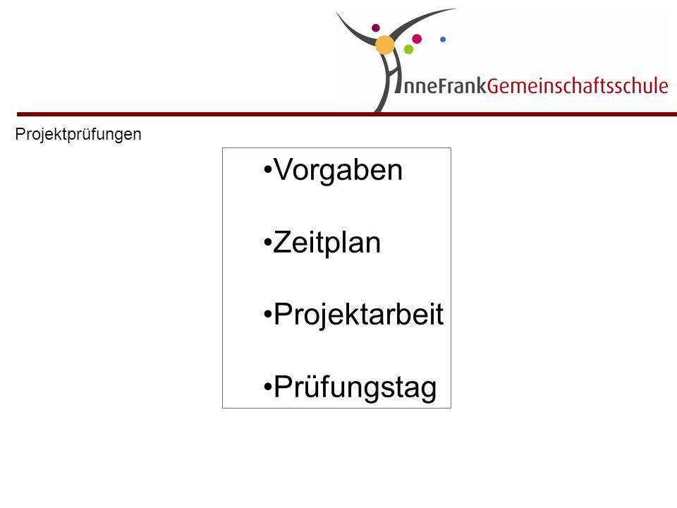 Präsentation: Alle Gruppenmitglieder aktiv Frei sprechen (Karteikärtchen) Visuelle Unterstützung (Bildschirmpräsentation, Wandbilder, Fotos...) Arbeitsteilung (Technik, Vortrag) Projektprüfungen: Prüfungstag