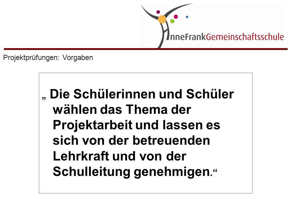"""""""Die Projektarbeit soll schriftliche, mündliche und praktische Leistungen enthalten. Projektprüfungen: Vorgaben"""