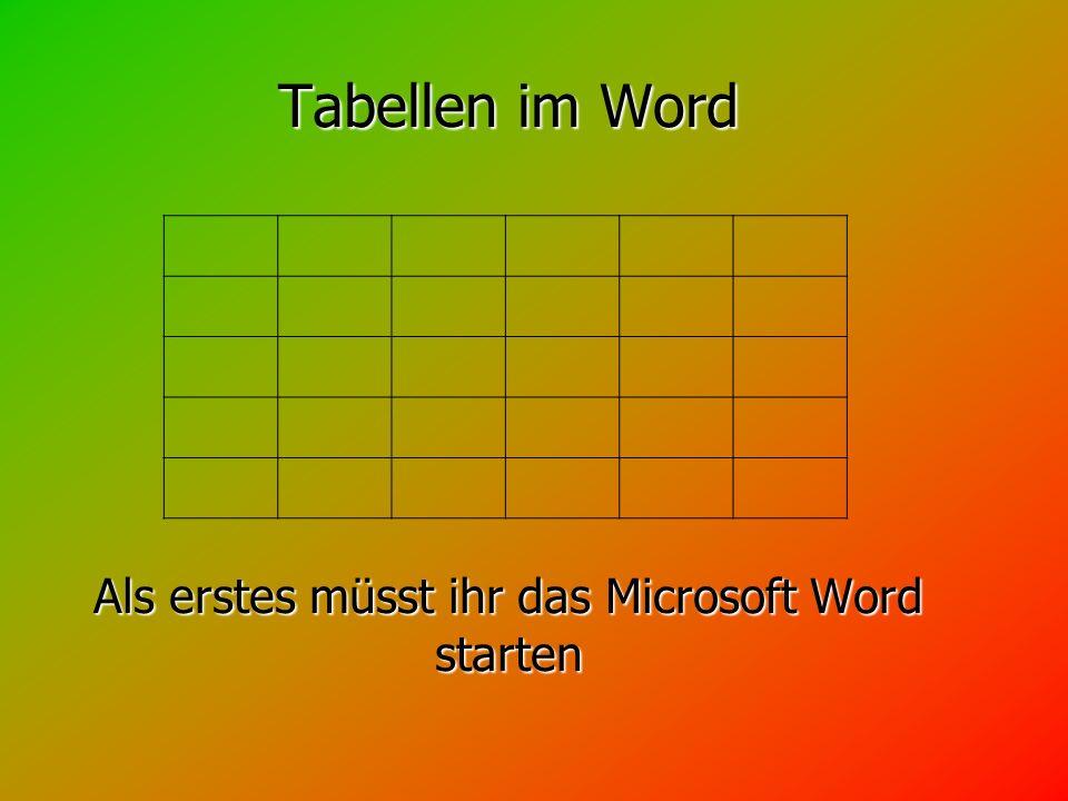 Tabellen im Word Als erstes müsst ihr das Microsoft Word starten