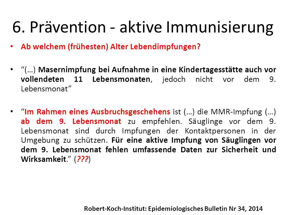 """Ab welchem (frühesten) Alter Lebendimpfungen? """"(…) Masernimpfung bei Aufnahme in eine Kindertagesstätte auch vor vollendeten 11 Lebensmonaten, jedoch"""