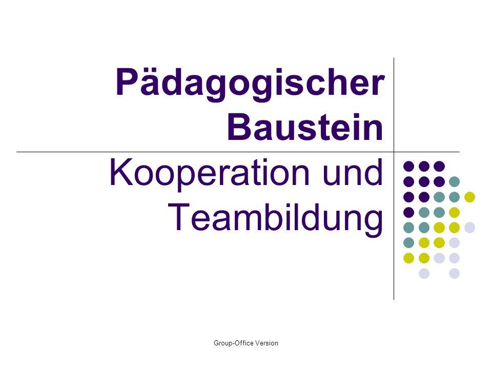 Group-Office Version Pädagogischer Baustein Kooperation und Teambildung