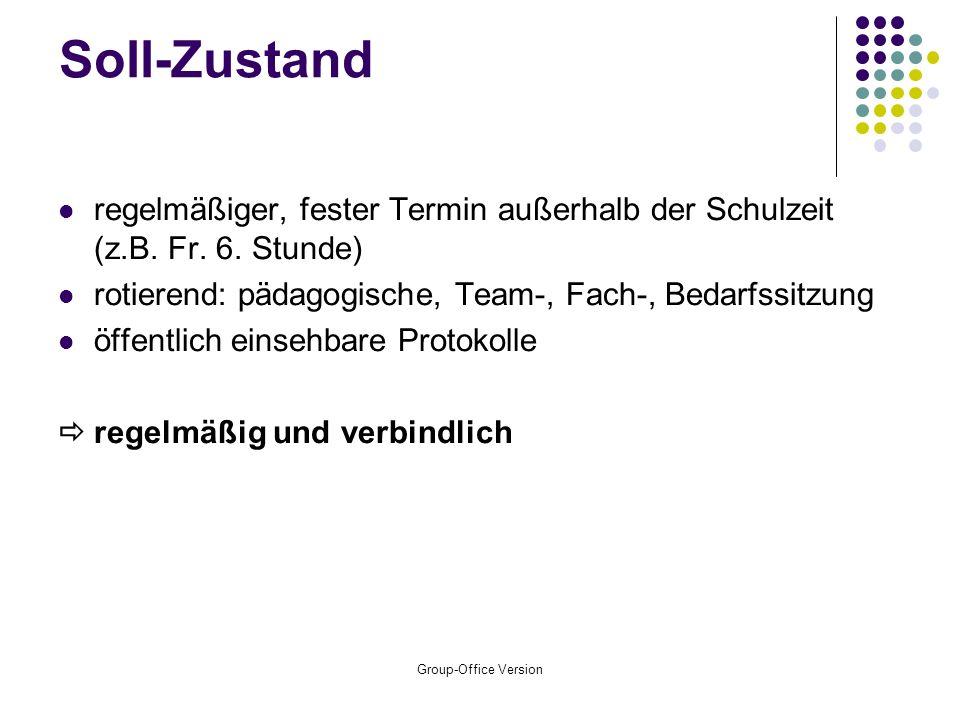 Group-Office Version Soll-Zustand regelmäßiger, fester Termin außerhalb der Schulzeit (z.B.