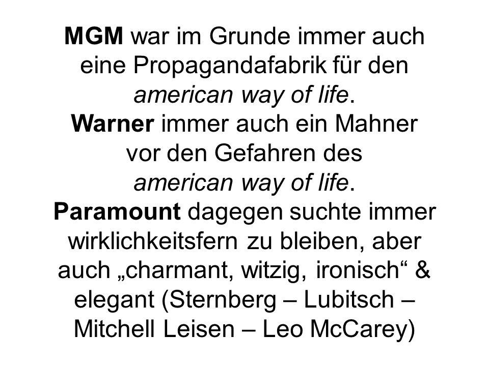 MGM war im Grunde immer auch eine Propagandafabrik für den american way of life.
