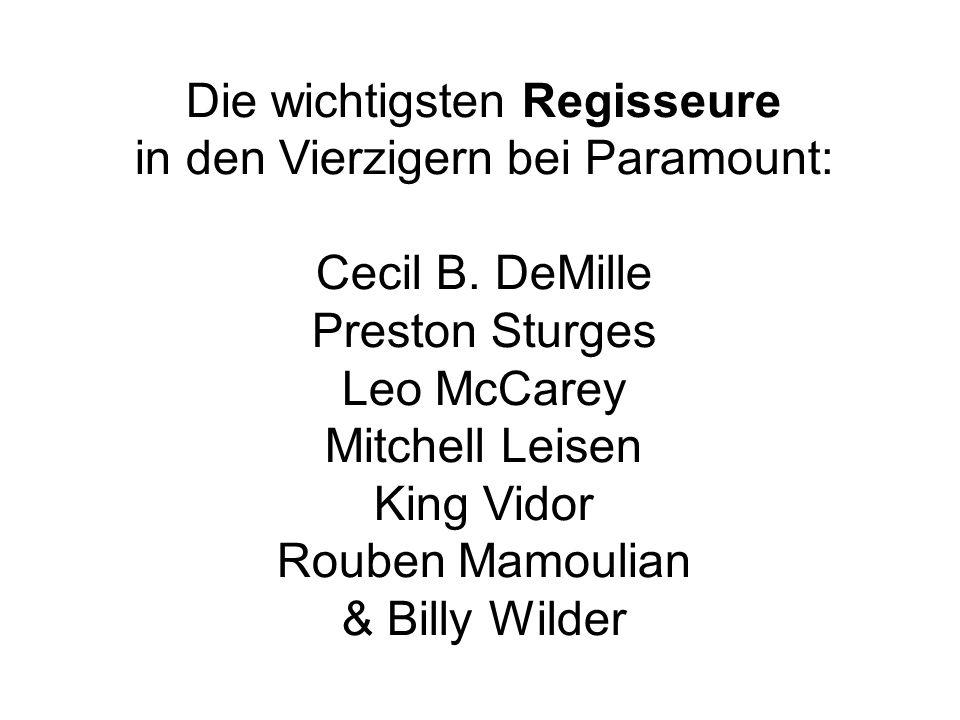 Die wichtigsten Regisseure in den Vierzigern bei Paramount: Cecil B.