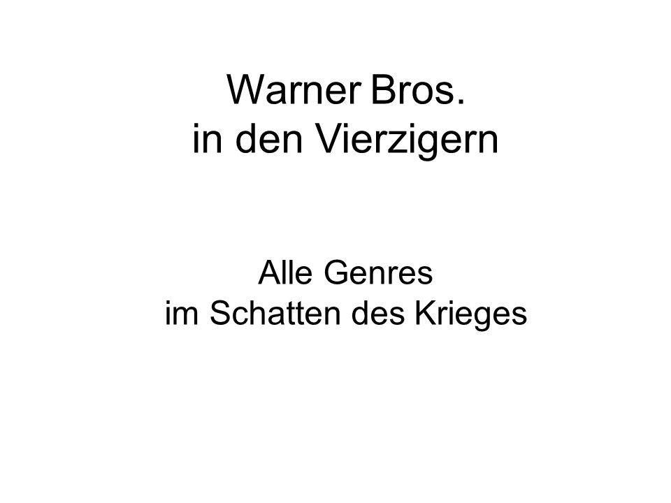 Warner Bros. in den Vierzigern Alle Genres im Schatten des Krieges