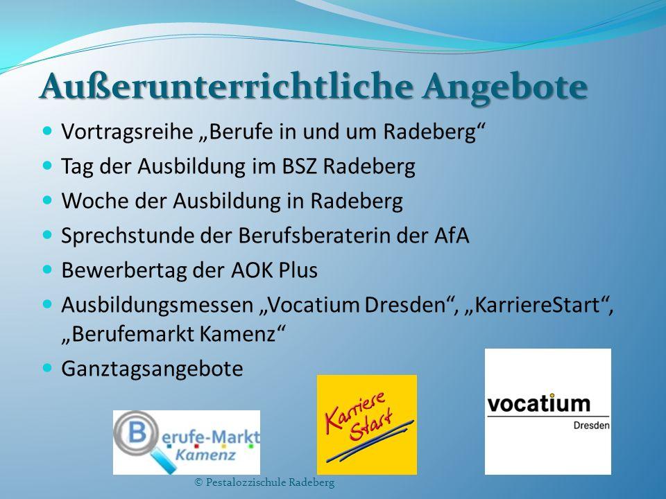 """Außerunterrichtliche Angebote Vortragsreihe """"Berufe in und um Radeberg"""" Tag der Ausbildung im BSZ Radeberg Woche der Ausbildung in Radeberg Sprechstun"""