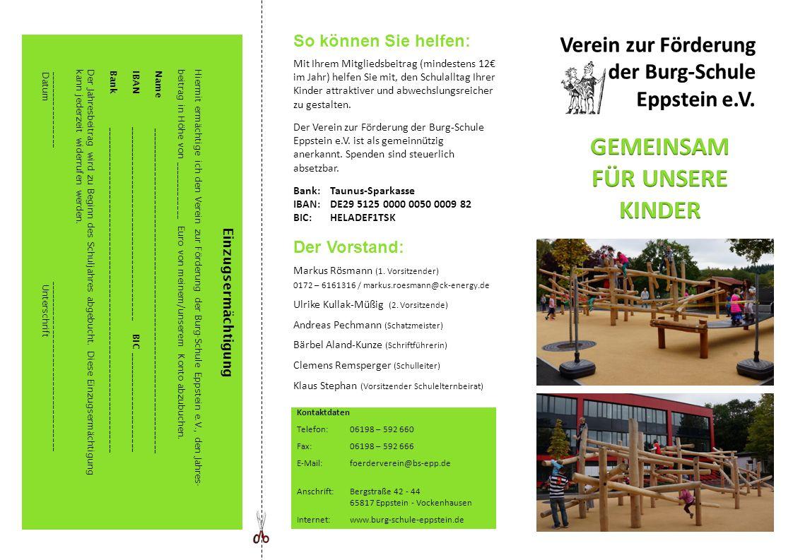 Kontaktdaten Telefon: 06198 – 592 660 Fax: 06198 – 592 666 E-Mail: foerderverein@bs-epp.de Anschrift: Bergstraße 42 - 44 65817 Eppstein - Vockenhausen