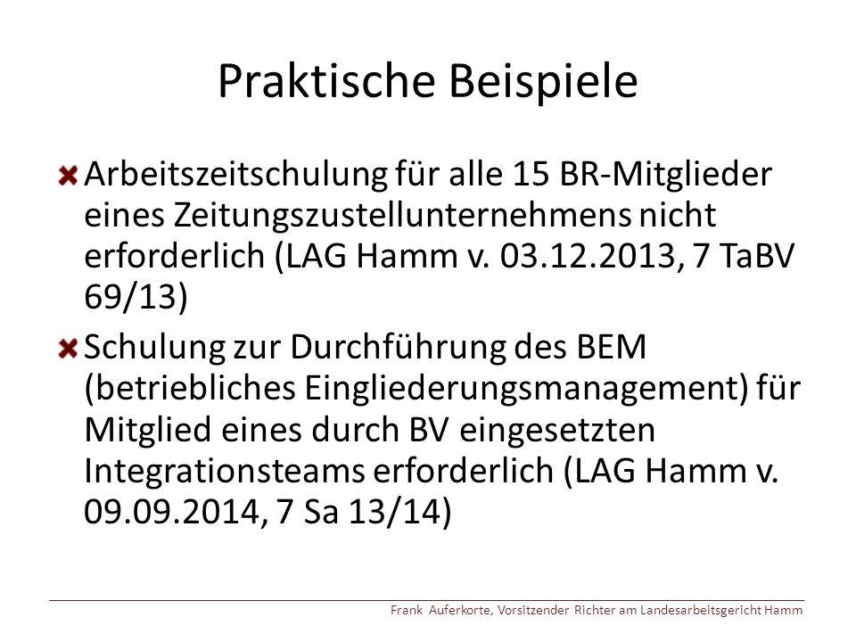 Praktische Beispiele Arbeitszeitschulung für alle 15 BR-Mitglieder eines Zeitungszustellunternehmens nicht erforderlich (LAG Hamm v.