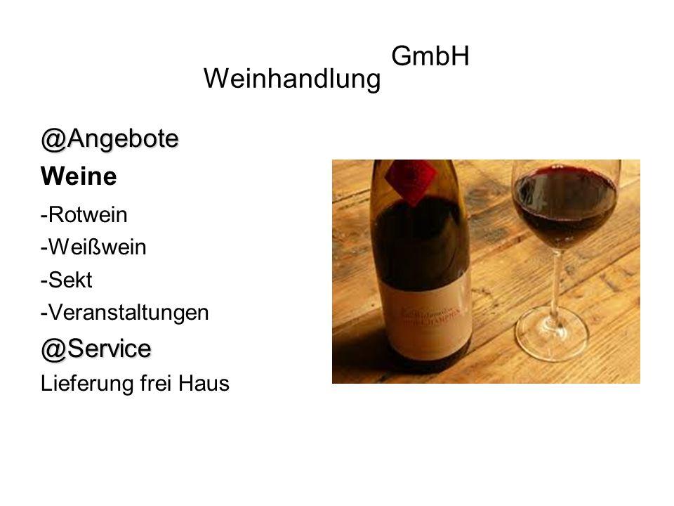 Weinhandlung GmbH @Angebote Weine -Rotwein -Weißwein -Sekt -Veranstaltungen @Service Lieferung frei Haus