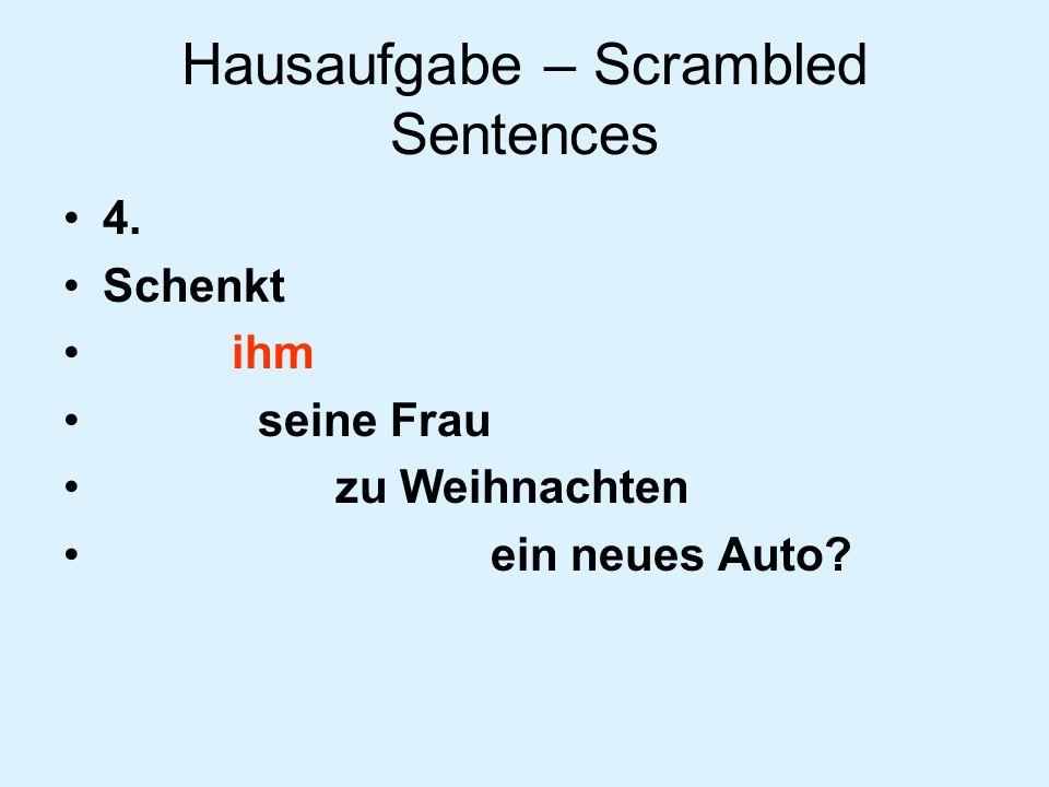 Hausaufgabe – Scrambled Sentences 4. Schenkt er seiner Frau zu Weihnachten ein neues Auto?