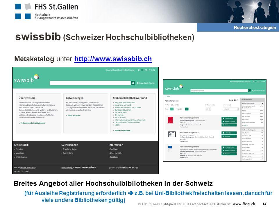 swissbib (Schweizer Hochschulbibliotheken) Metakatalog unter http://www.swissbib.chhttp://www.swissbib.ch Breites Angebot aller Hochschulbibliotheken in der Schweiz (für Ausleihe Registrierung erforderlich  z.B.