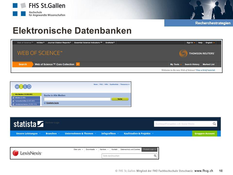 Elektronische Datenbanken 18 2. Recherche und Quellen Recherchestrategien