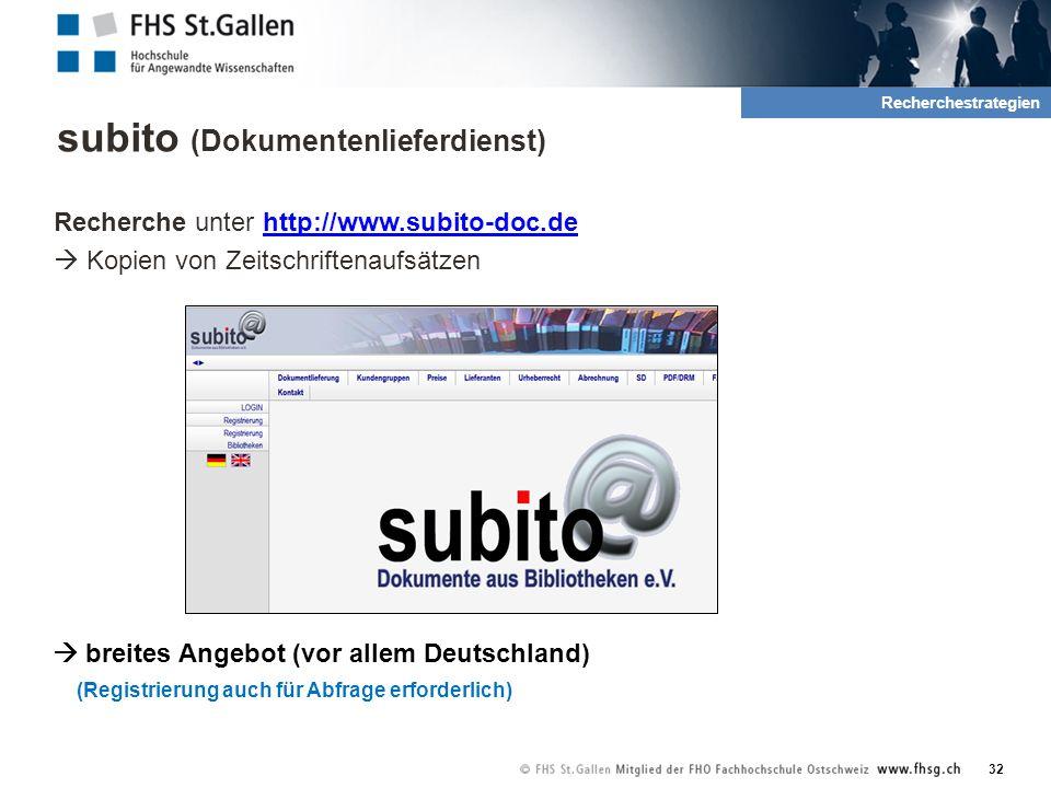 subito (Dokumentenlieferdienst) Recherche unter http://www.subito-doc.dehttp://www.subito-doc.de  Kopien von Zeitschriftenaufsätzen  breites Angebot (vor allem Deutschland) (Registrierung auch für Abfrage erforderlich) 32 2.