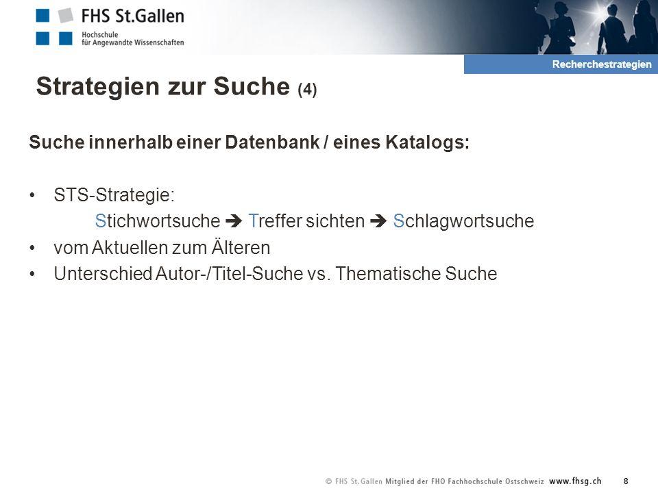 Elektronische Datenbanken 19 2. Recherche und Quellen Recherchestrategien
