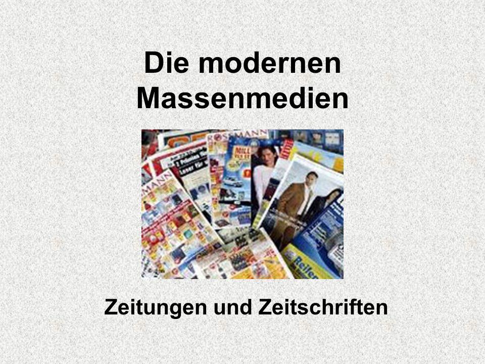 Die modernen Massenmedien Zeitungen und Zeitschriften
