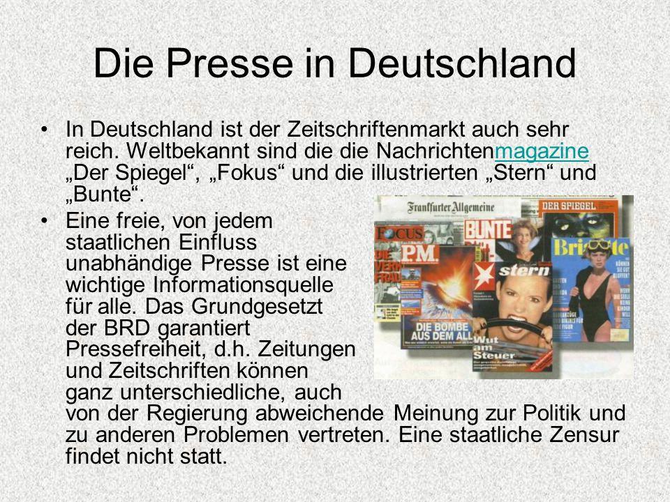 """Die Presse in Deutschland In Deutschland ist der Zeitschriftenmarkt auch sehr reich. Weltbekannt sind die die Nachrichtenmagazine """"Der Spiegel"""", """"Foku"""