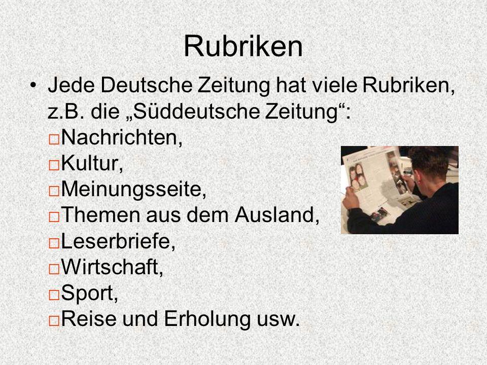"""Rubriken Jede Deutsche Zeitung hat viele Rubriken, z.B. die """"Süddeutsche Zeitung"""": □Nachrichten, □Kultur, □Meinungsseite, □Themen aus dem Ausland, □Le"""