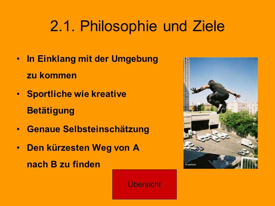 2.1. Philosophie und Ziele In Einklang mit der Umgebung zu kommen Sportliche wie kreative Betätigung Genaue Selbsteinschätzung Den kürzesten Weg von A