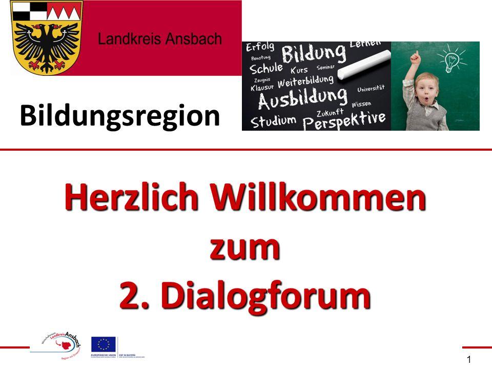 Herzlich Willkommen zum 2. Dialogforum 1 Bildungsregion
