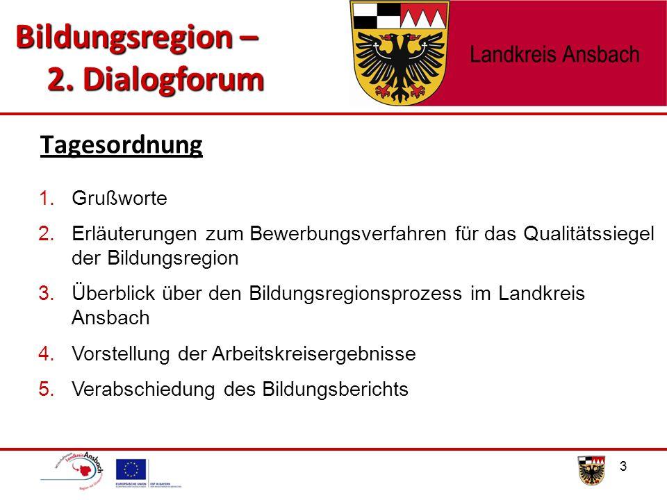 Tagesordnung 3 Bildungsregion – 2. Dialogforum 2.