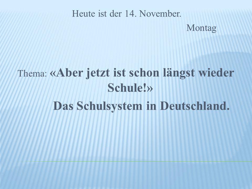 Heute ist der 14. November.