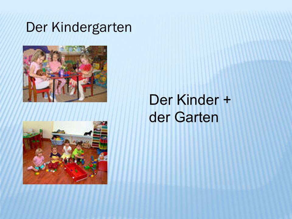 Der Kindergarten Der Kinder + der Garten