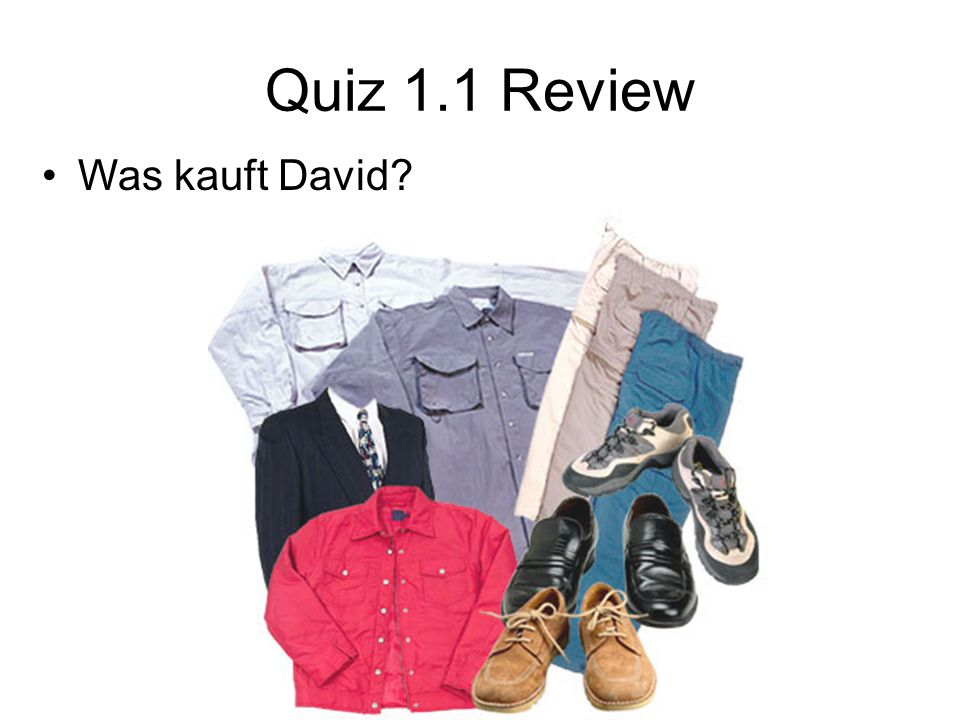 Quiz 1.1 Review Was kauft David?