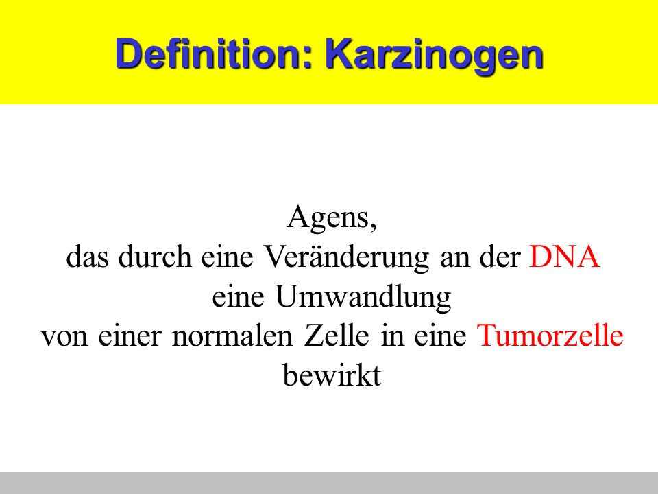 Definition: Karzinogen Agens, das durch eine Veränderung an der DNA eine Umwandlung von einer normalen Zelle in eine Tumorzelle bewirkt