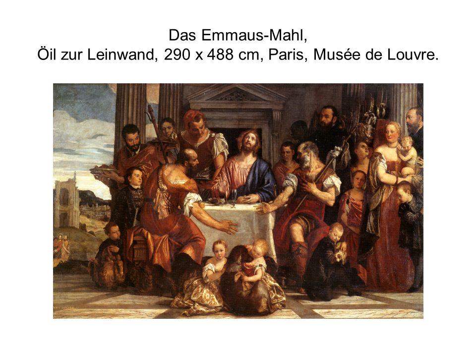 Das Emmaus-Mahl, Öil zur Leinwand, 290 x 488 cm, Paris, Musée de Louvre.
