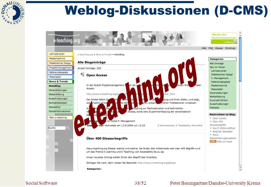 Social SoftwarePeter Baumgartner/Danube-University Krems38/52 Weblog-Diskussionen (D-CMS)