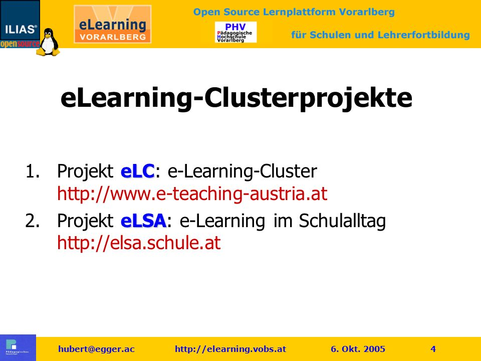 hubert@egger.ac http://elearning.vobs.at 6.Okt. 2005 15 Customising 2 1.Benutzer-Ersteinführung u.