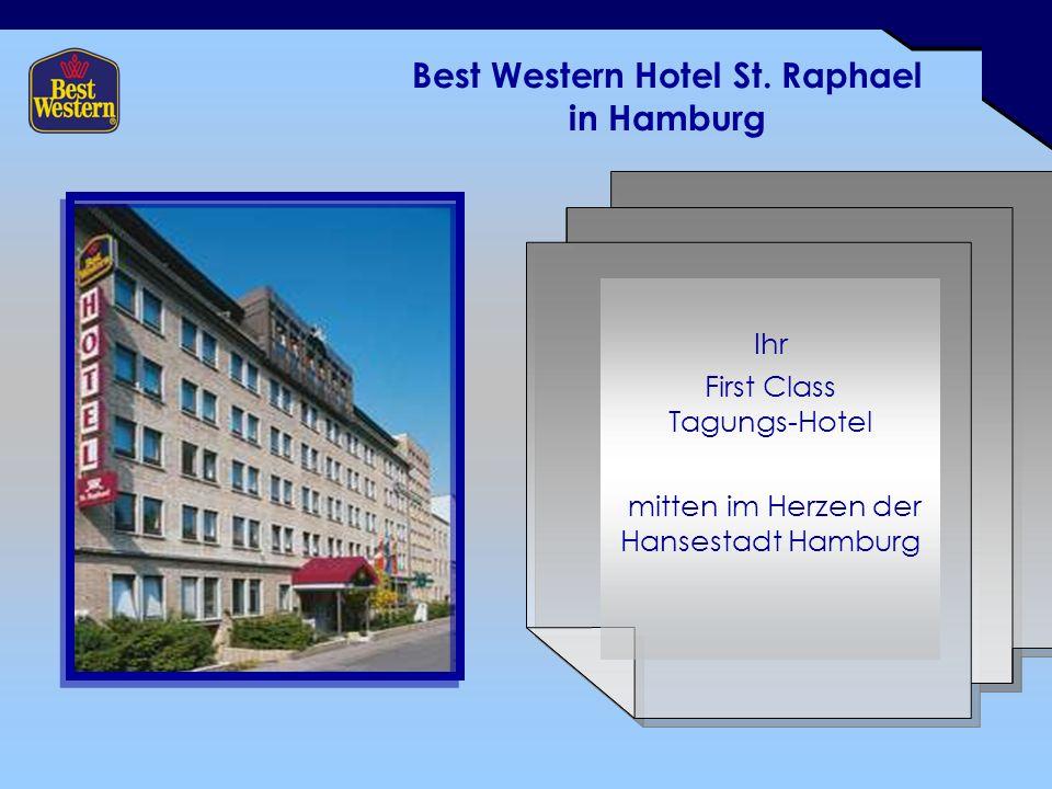 Best Western Hotel St. Raphael in Hamburg Ihr First Class Tagungs-Hotel mitten im Herzen der Hansestadt Hamburg