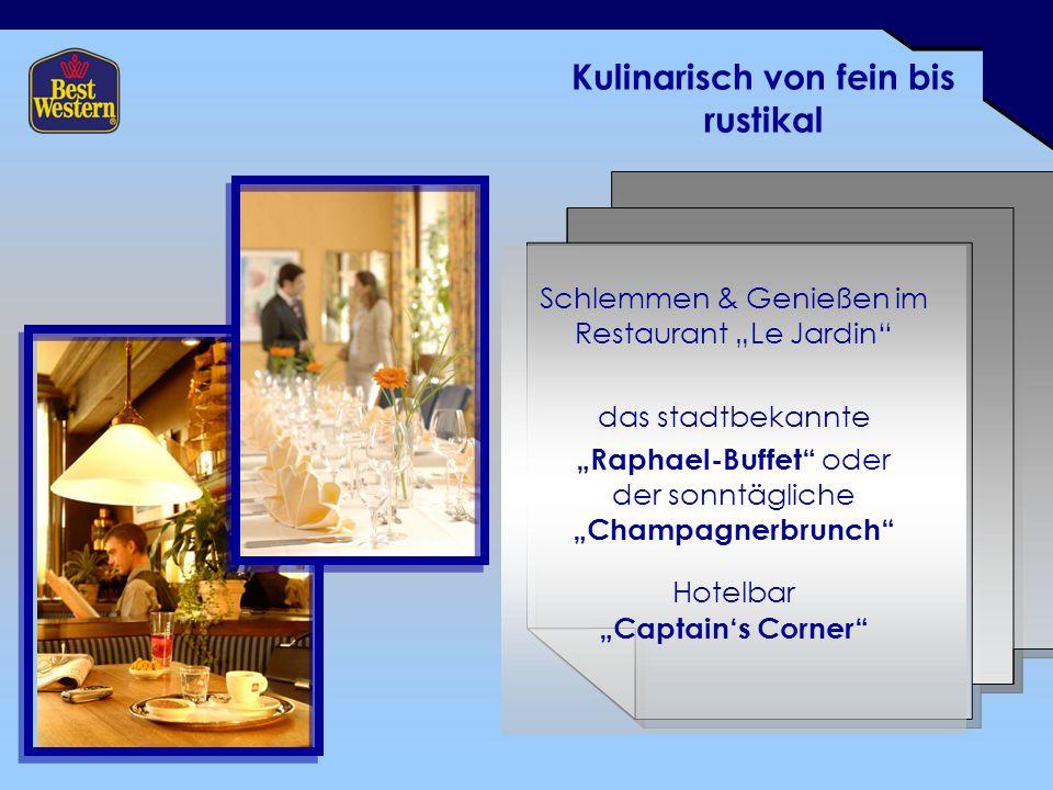 """Kulinarisch von fein bis rustikal Schlemmen & Genießen im Restaurant """"Le Jardin das stadtbekannte """"Raphael-Buffet oder der sonntägliche """"Champagnerbrunch Hotelbar """"Captain's Corner"""
