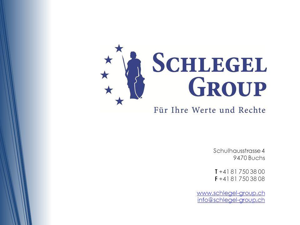 Schulhausstrasse 4 9470 Buchs T +41 81 750 38 00 F +41 81 750 38 08 www.schlegel-group.ch info@schlegel-group.ch