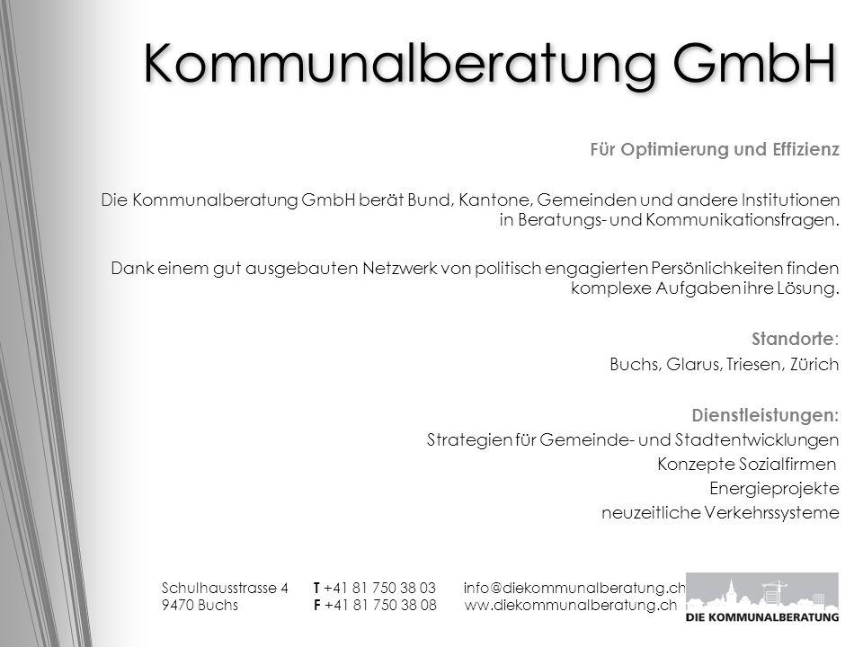 Kommunalberatung GmbH Für Optimierung und Effizienz Die Kommunalberatung GmbH berät Bund, Kantone, Gemeinden und andere Institutionen in Beratungs- und Kommunikationsfragen.