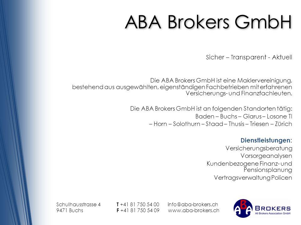 ABA Brokers GmbH Sicher – Transparent - Aktuell Die ABA Brokers GmbH ist eine Maklervereinigung, bestehend aus ausgewählten, eigenständigen Fachbetrieben mit erfahrenen Versicherungs- und Finanzfachleuten.