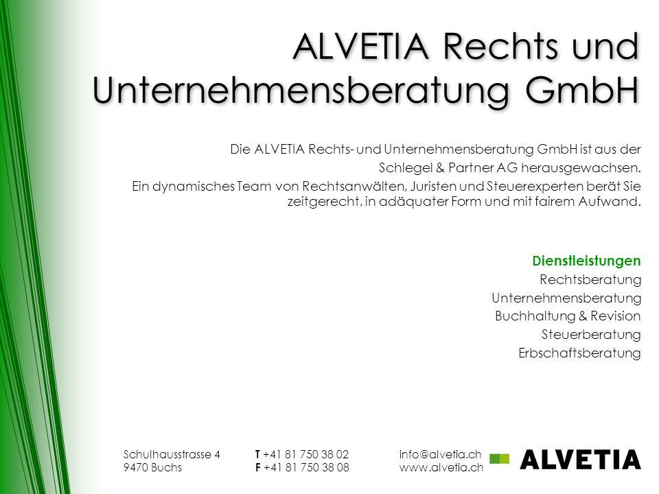 ALVETIA Rechts und Unternehmensberatung GmbH Die ALVETIA Rechts- und Unternehmensberatung GmbH ist aus der Schlegel & Partner AG herausgewachsen.