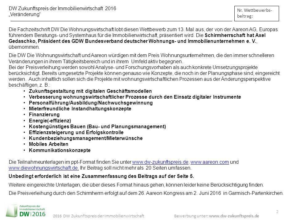 "Bewerbung unter: www.dw-zukunftspreis.de 2016 DW Zukunftspreis der Immobilienwirtschaft DW Zukunftspreis der Immobilienwirtschaft 2016 ""Veränderung"" N"